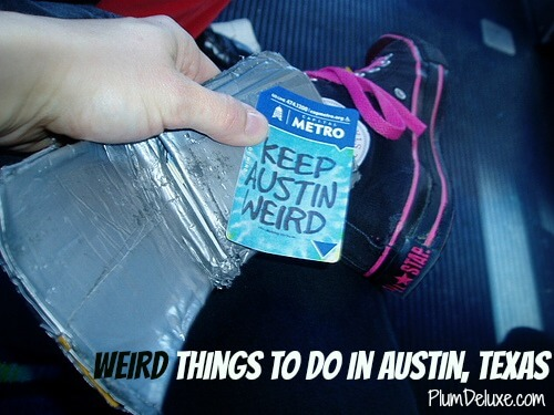 keep austin weird: weird things to in austin