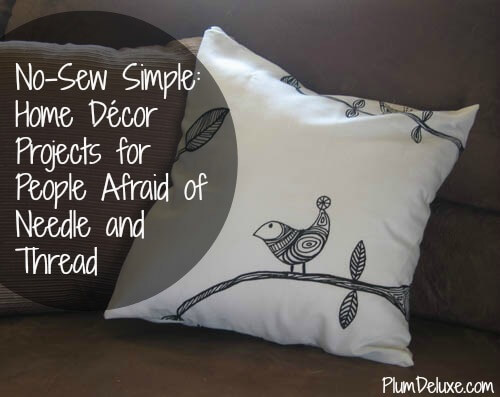 DIY pillow cover No Sew Simple: Home Décor Projects for People Afraid of Needle and Thread