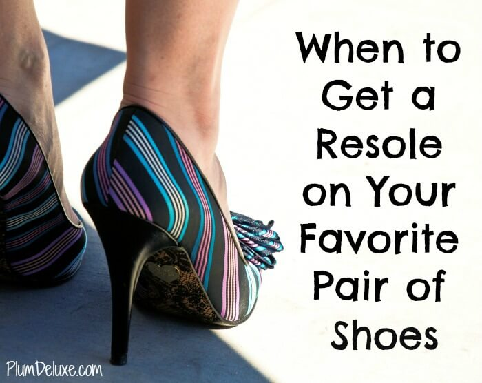 When to Get a Resole on Your Favorite Pair of Shoes