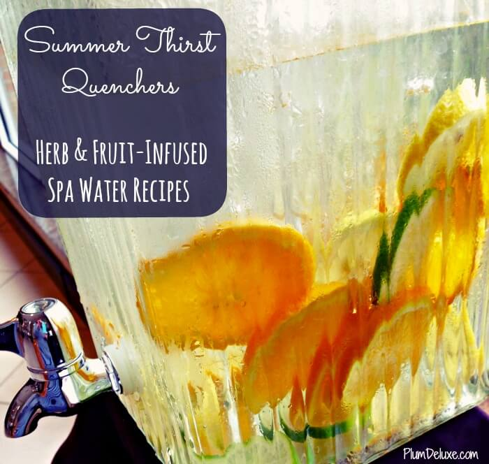 spa water recipes Summer Thirst Quenchers: Herb & Fruit Infused Spa Water Recipes