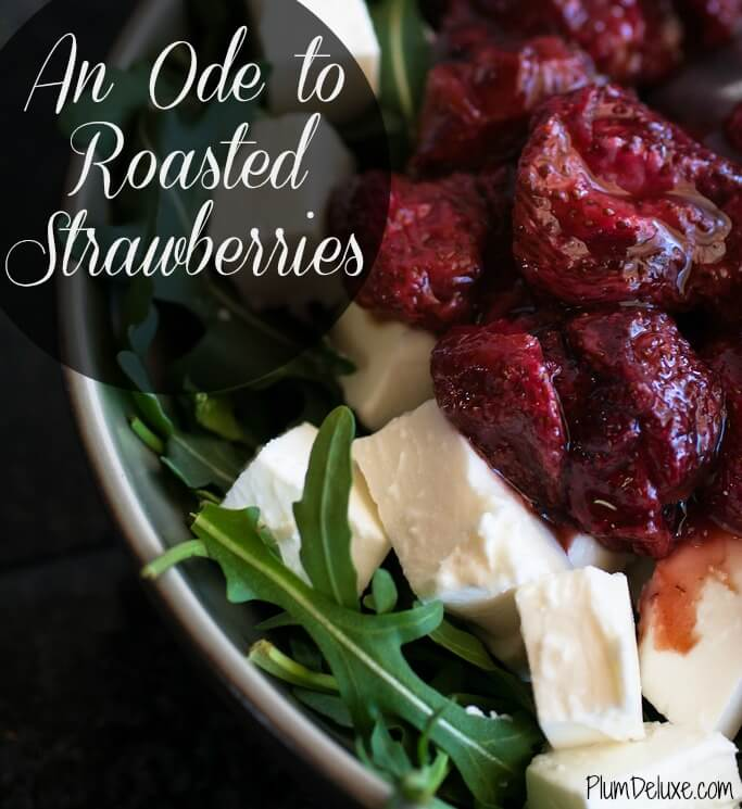 roasted strawberries cover An Ode to Roasted Strawberries