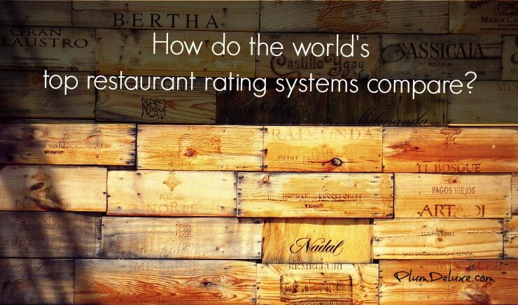 restaurant rating systems comparison How Do the Worlds Top Restaurant Rating Systems Compare?