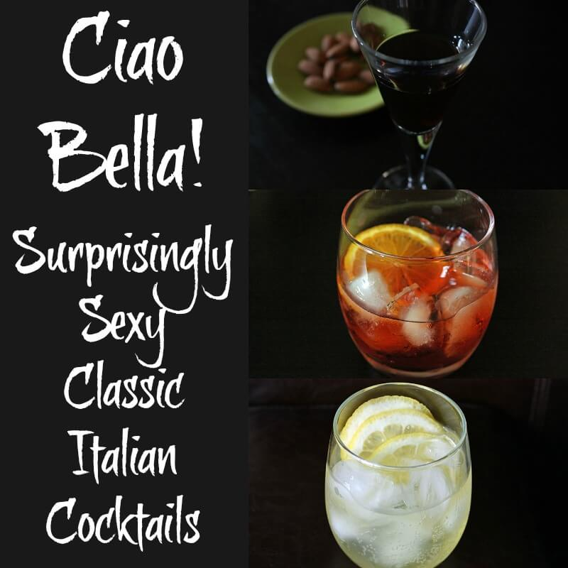 Italian cocktails cover Ciao Bella! Surprisingly Sexy Classic Italian Cocktails