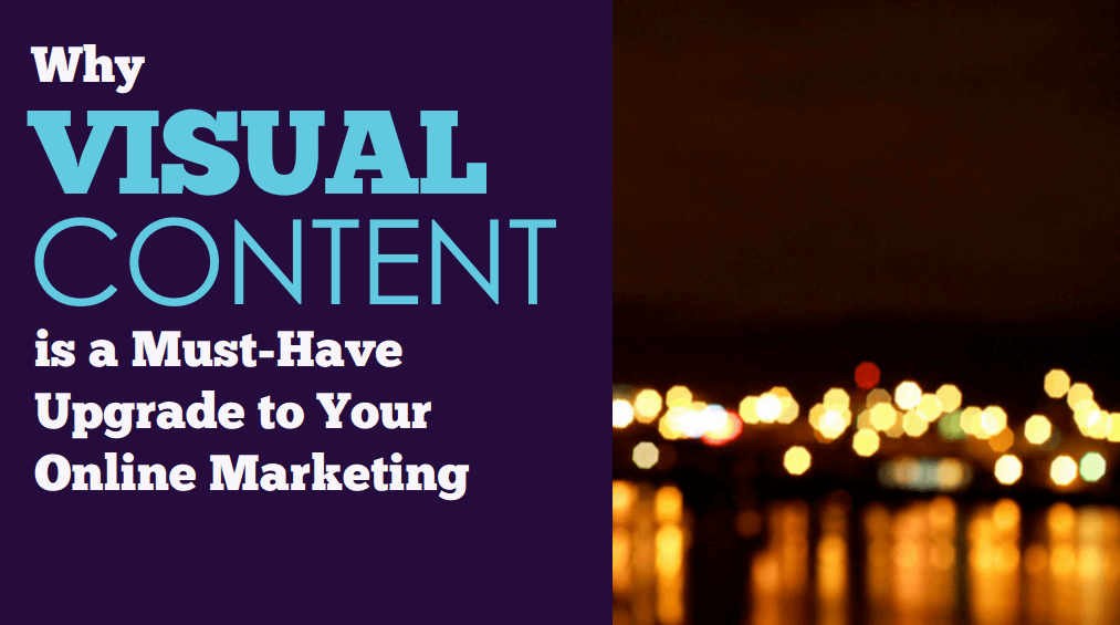 why visual content marketing - a free guide