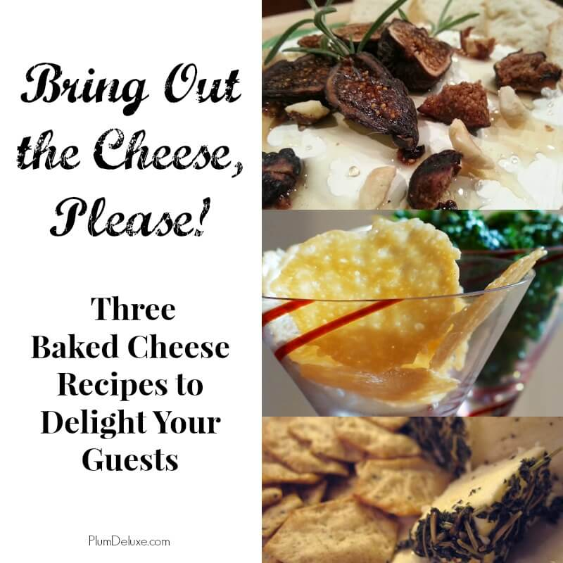 Baked Cheese cover 3 Baked Cheese Recipes to Delight Dinner Party Guests