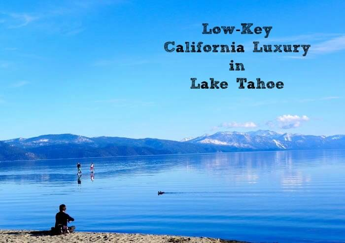 Lake TahoeCover Low Key California Luxury in Lake Tahoe