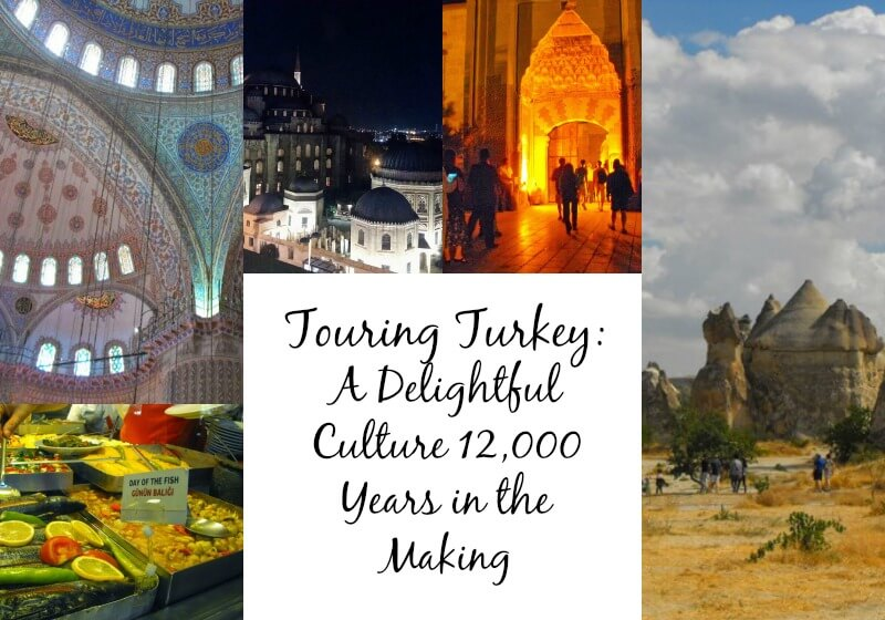 Turkey Cover Touring Turkey: A Delightful Culture 12,000 Years in the Making