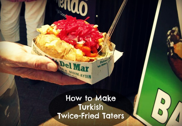 Turkish taters cover 1 How to Make Turkish Twice Fried Taters