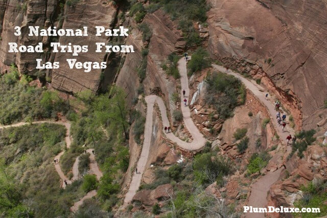 3 National Park Road Trips From Las Vegas