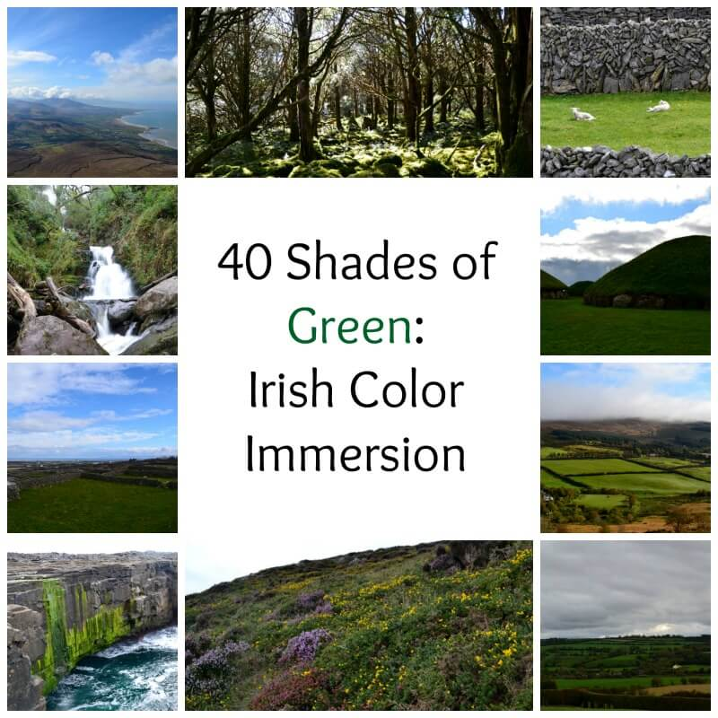 40 Shades of Green:  Irish Color Immersion