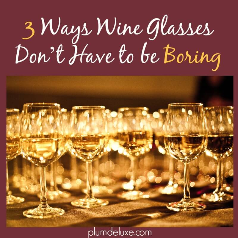wine glasses don't have to be boring