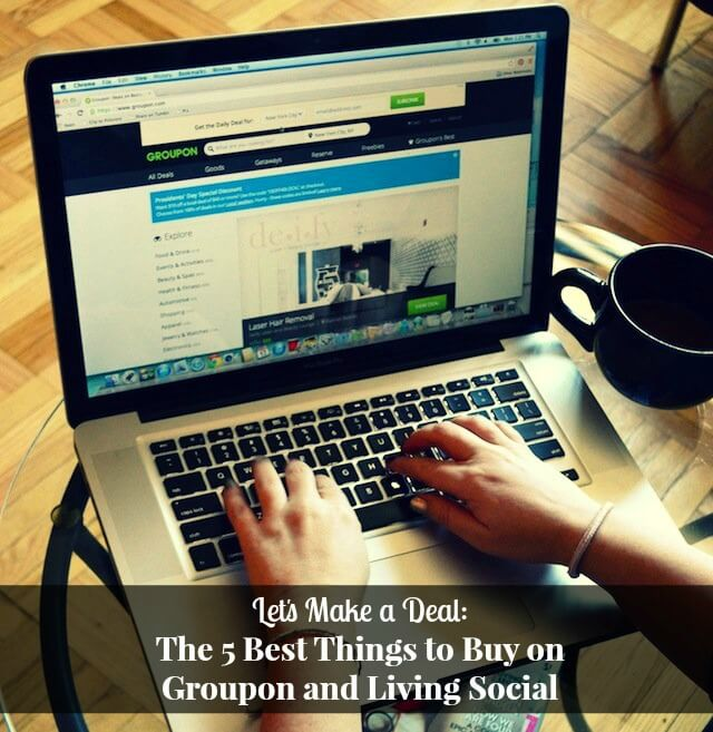 Lets Make a Deal The 5 Best Things to Buy on Groupon and Living Social