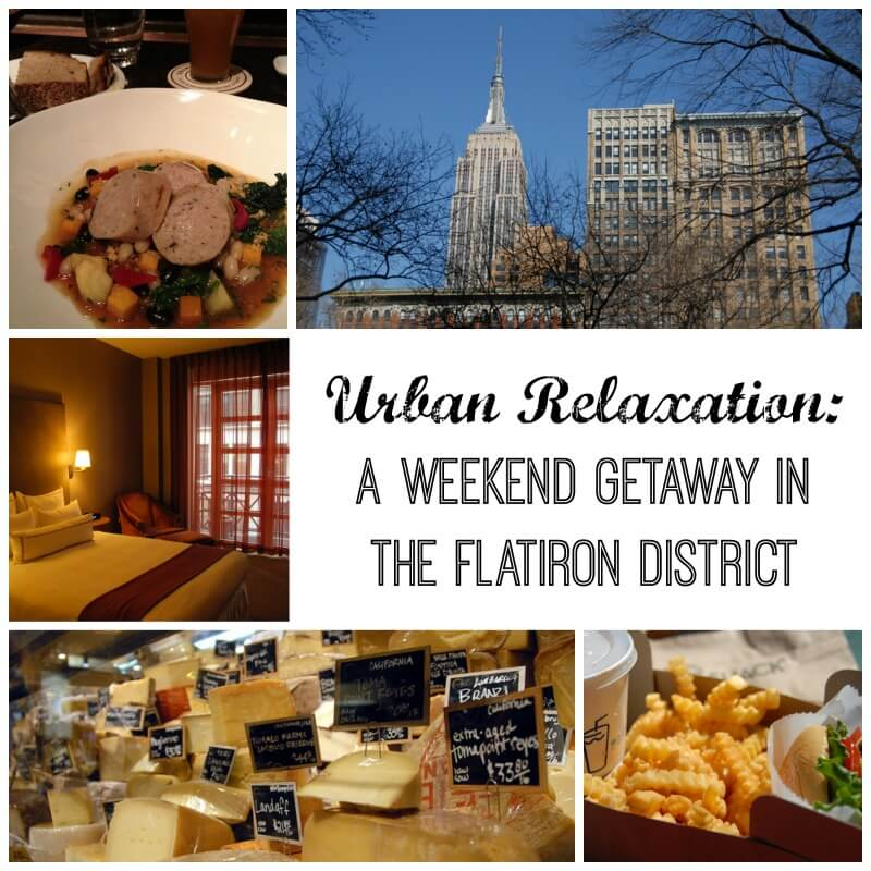 Urban Relaxation A Weekend Getaway in the Flatiron District