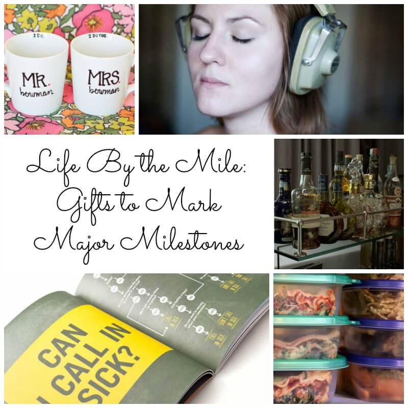 Life By the Mile: Gifts to Mark Major Milestones