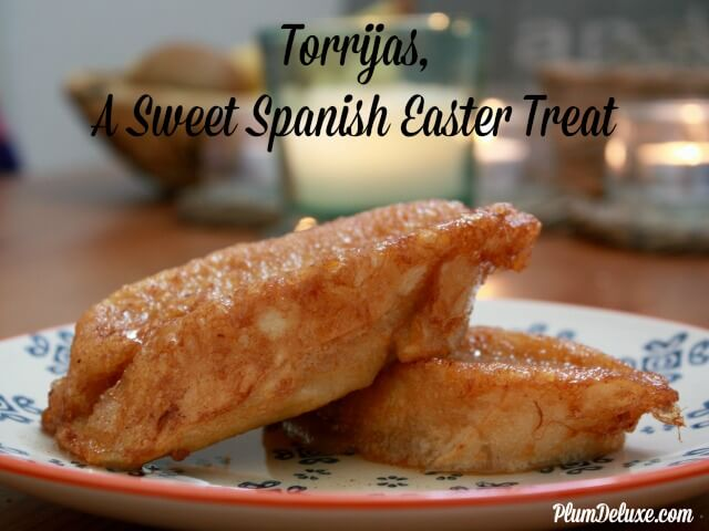 Torrijas, A Sweet Spanish Easter Treat