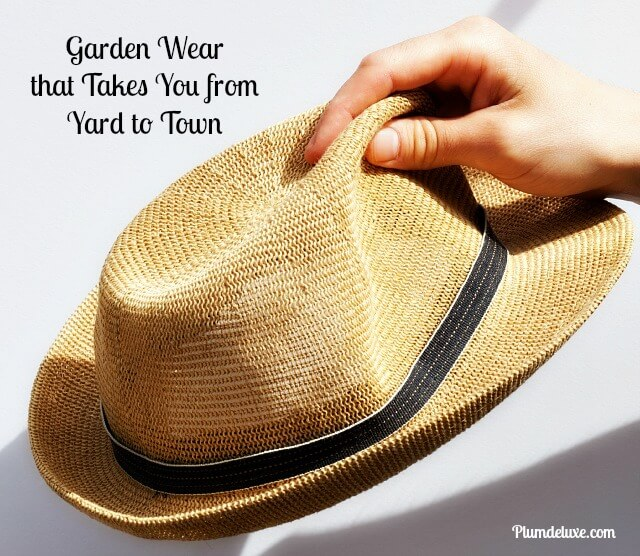 Garden Wear that Takes You from Yard to Town