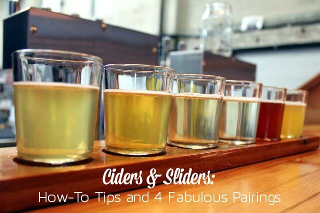 Ciders  Sliders How-To Tips and 4 Fabulous Pairings