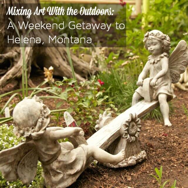 Mixing Art With the Outdoors A Weekend Getaway to Helena, Montana