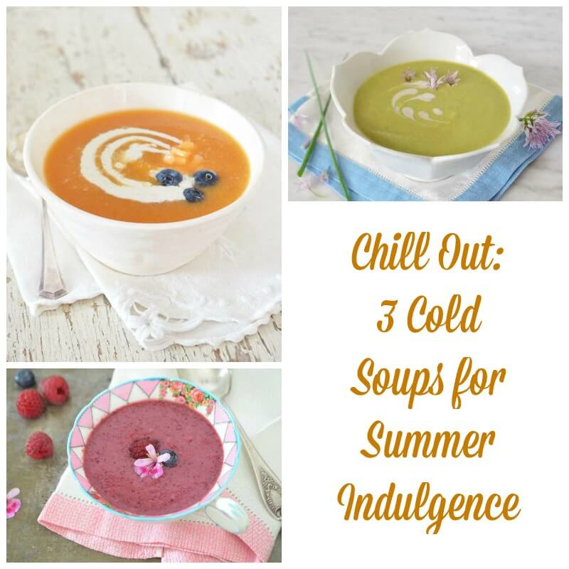 3 Cold Soups for Summer Indulgence