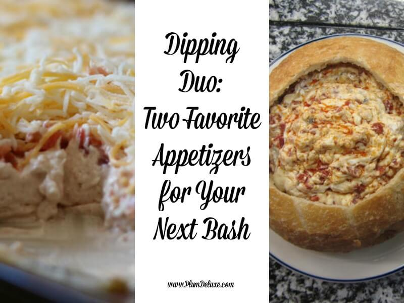 Dipping Duo Two Favorite Appetizers for Your Next Bash