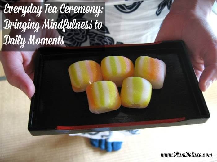 Everyday Tea Ceremony Bringing Mindfulness to Daily Moments