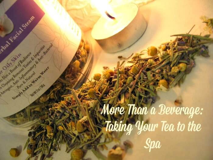 More Than a Beverage Taking Your Tea to the Spa