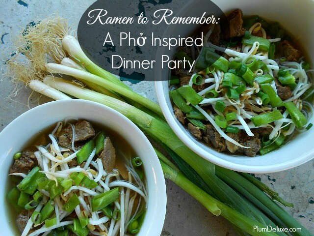 Ramen to Remember A Phở Inspired Dinner Party