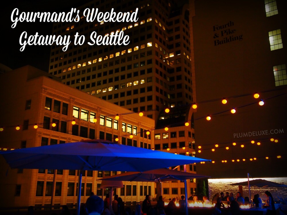 gourmet seattle weekend A Gourmands Weekend Getaway to Seattle