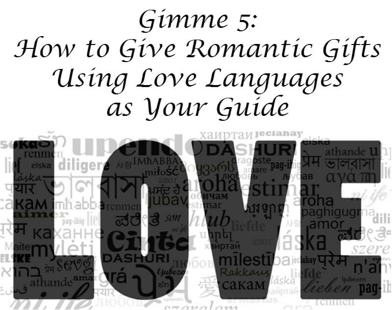 How to Give Romantic Gifts Using Love Languages as Your Guide
