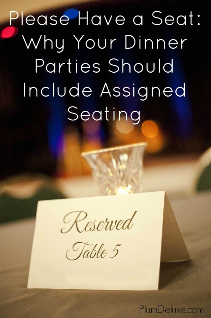 Why Your Dinner Parties Should Include Assigned Seating