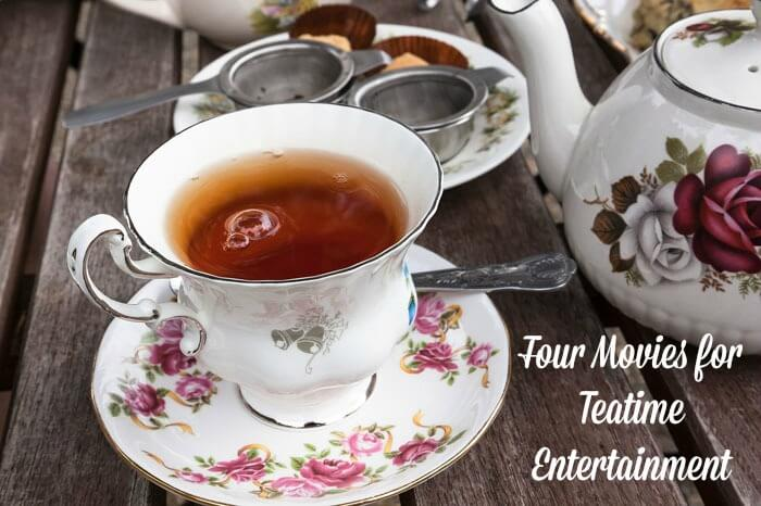 Four Movies for Teatime Entertainment