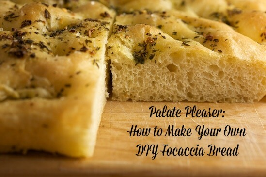 Palate Pleaser  How to Make Your Own DIY Focaccia Bread