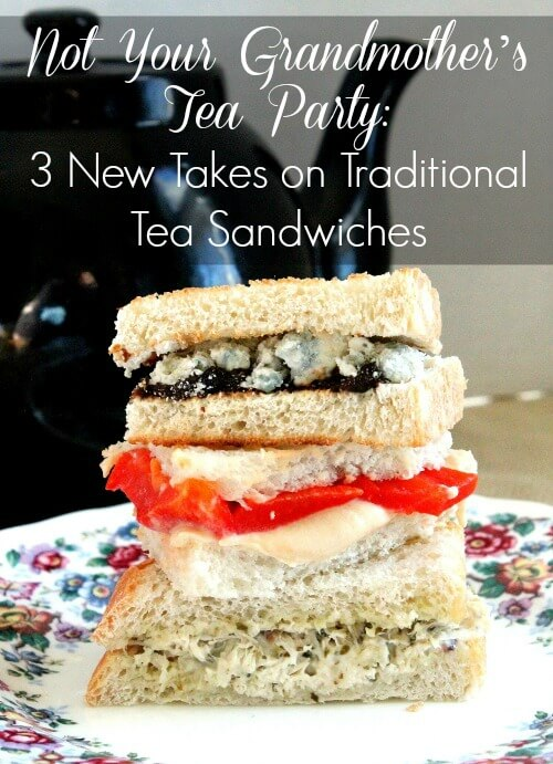 Not Your Grandmother's Tea Party 3 New Takes on Traditional Tea Sandwiches