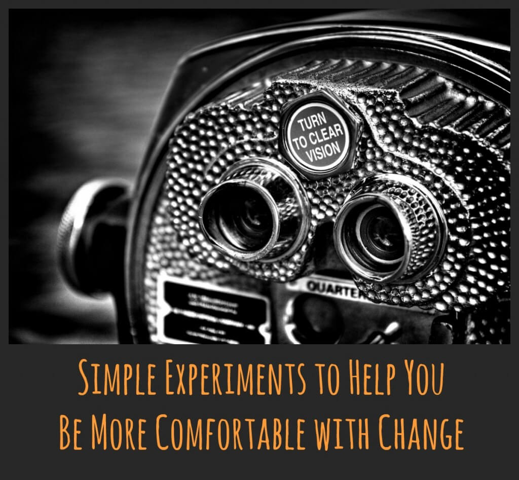 how to be more comfortable with change
