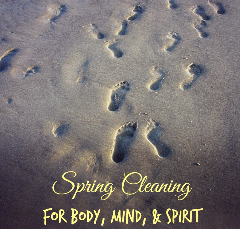 spring cleaning body mind spirit
