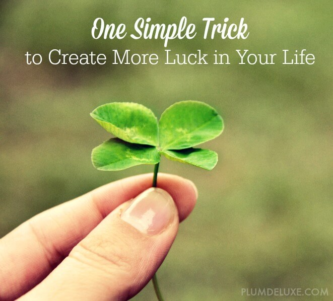 create more lucky in your life
