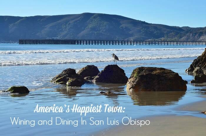 America's Happiest Town Wining and Dining In San Luis Obispo