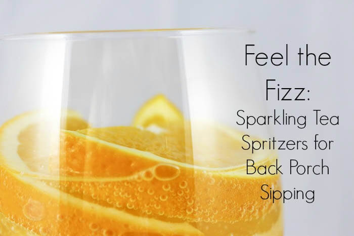 Sparkling Tea Spritzers for Back Porch Sipping