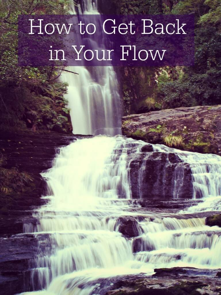 how to get back in your flow