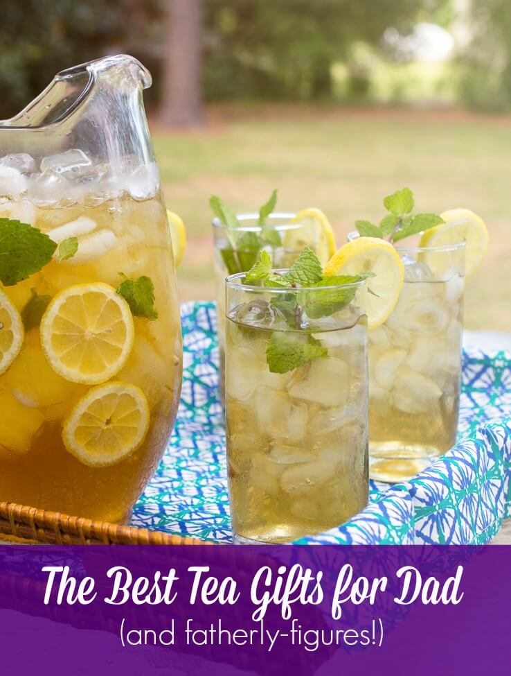 tea gifts for dad: the best father's day tea gifts