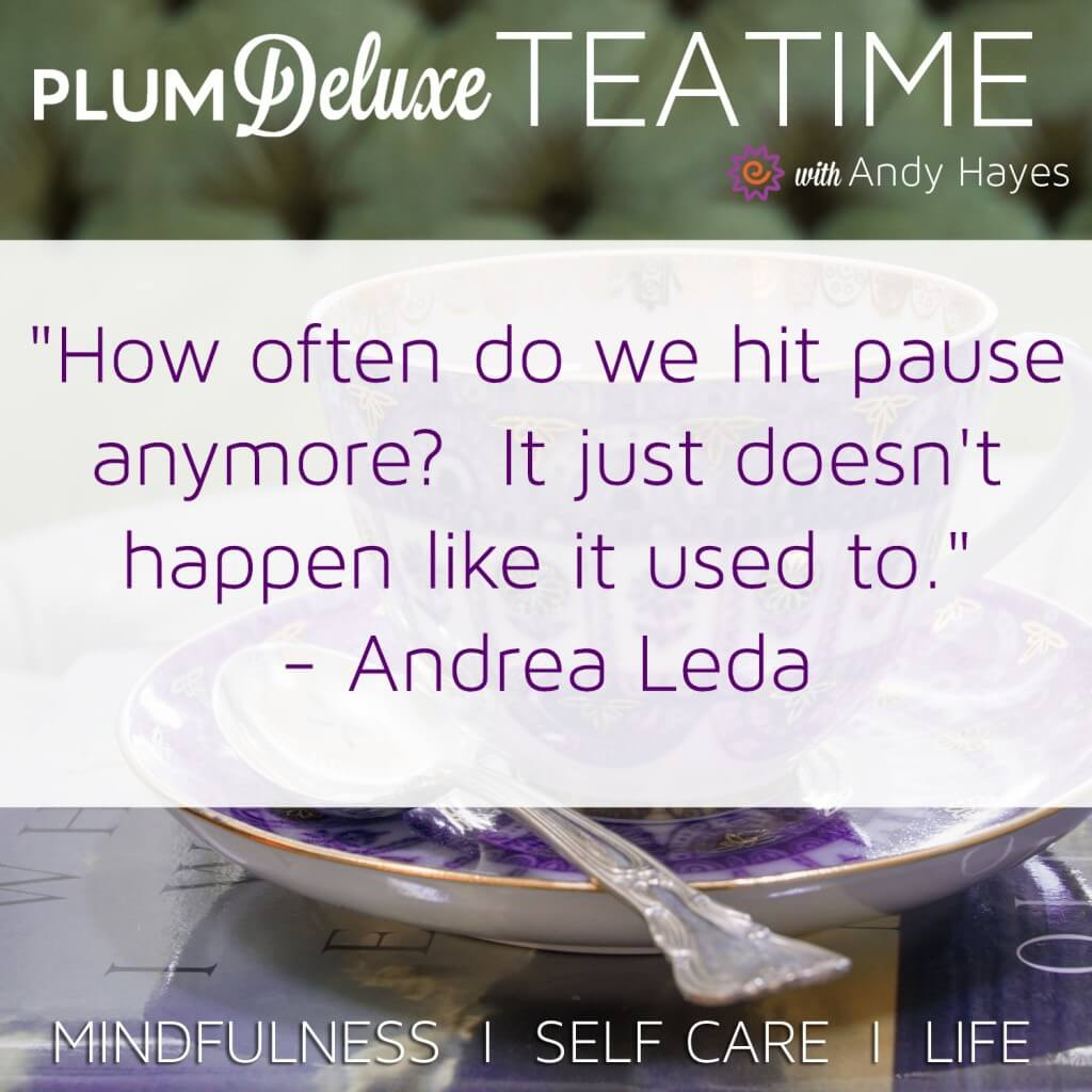 how often do we hit pause anymore?