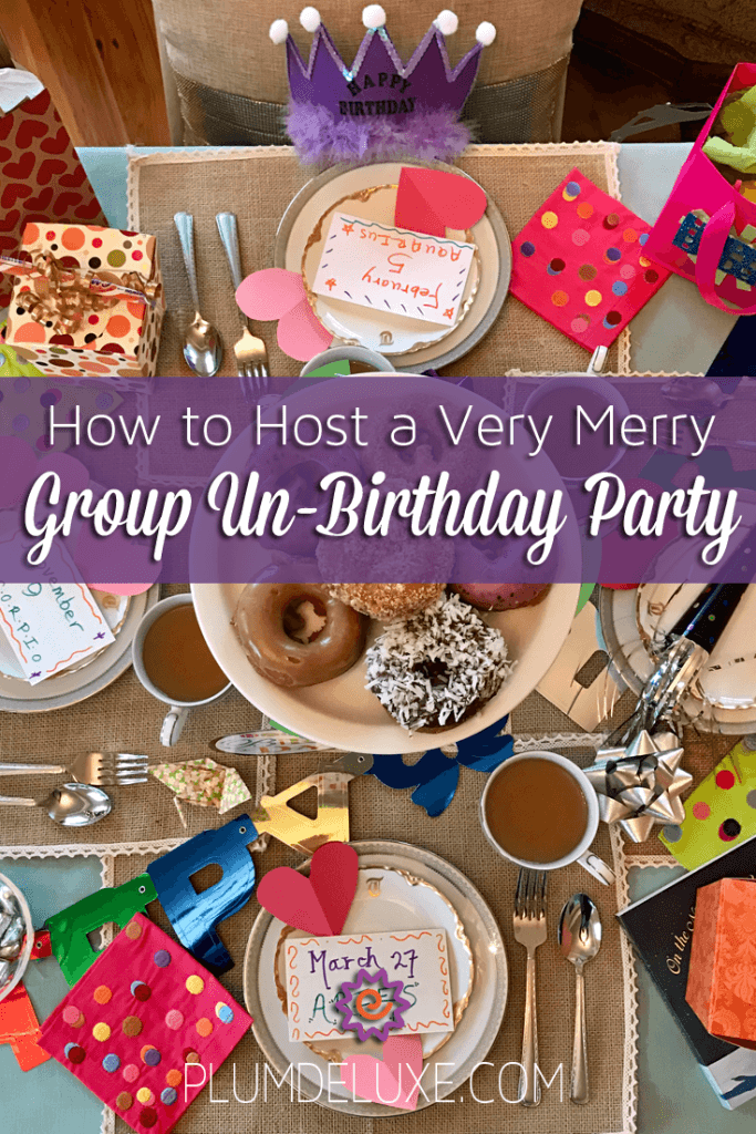 How To Host A Party how to host a very merry group un-birthday party