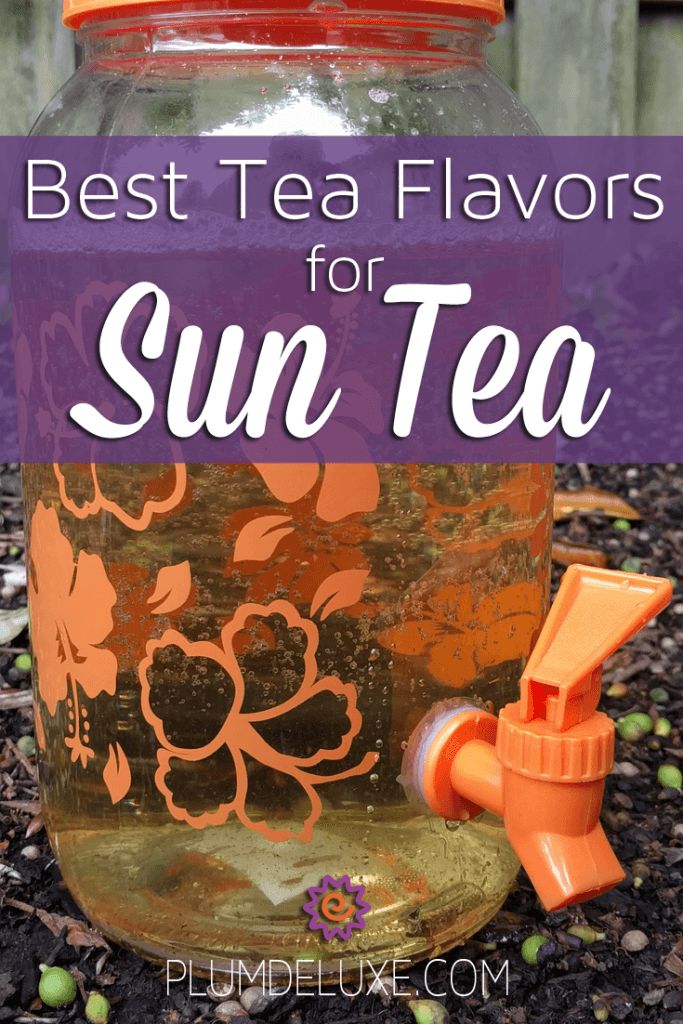 3 of the Best Tea Flavors for Sun Tea