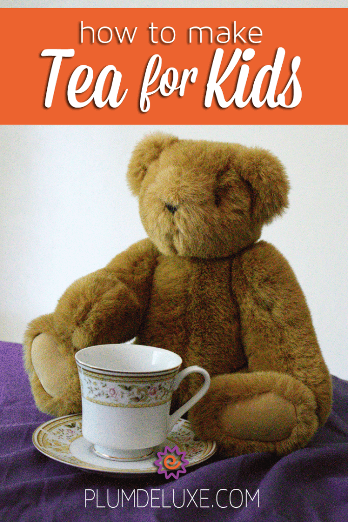 how to make tea for kids