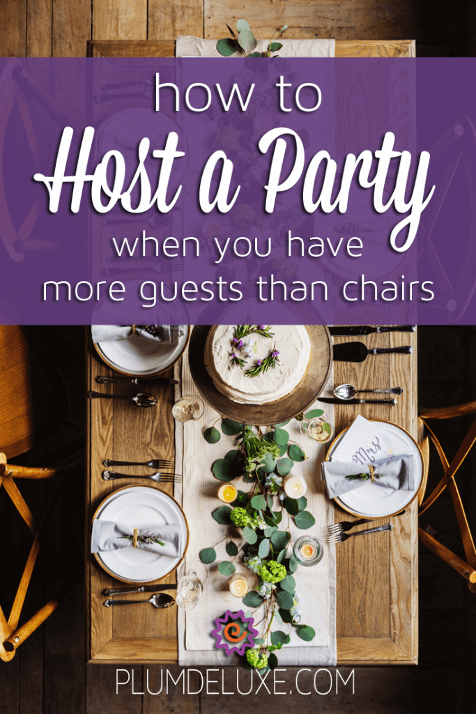 4 Ways to Host a Party When You Have More Guests Than Chairs