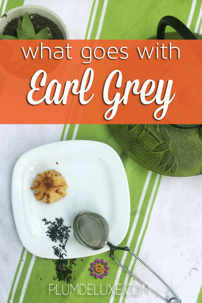 What goes well with earl grey