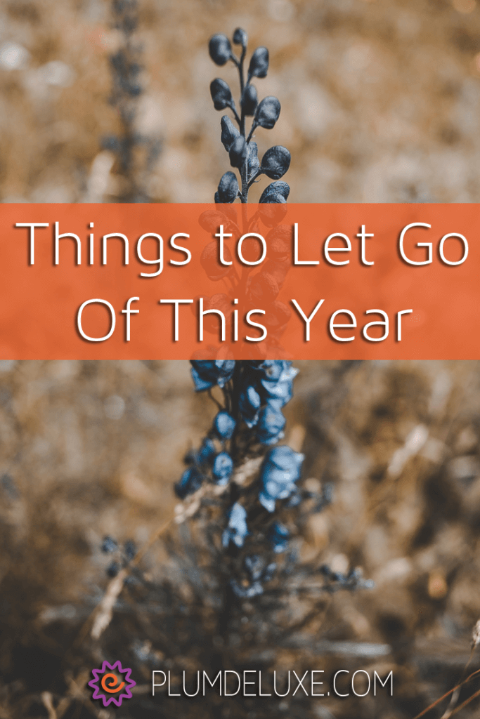 Free up time and energy by making a list of things to let go.