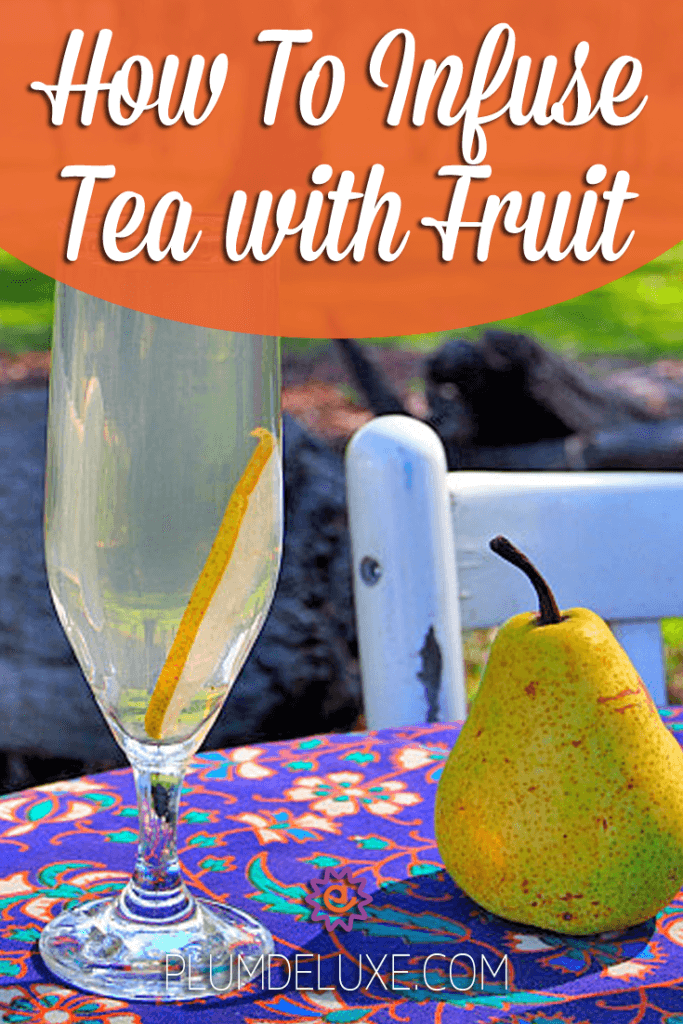 Here's our guide on how to make fruit infused tea, for your comfort and sipping pleasure all year long.