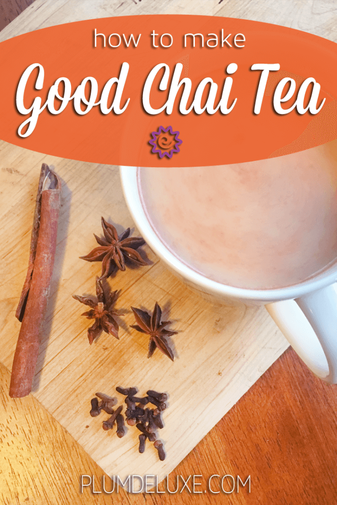 Overhead view of a mug of chai tea on a wooden board, surrounding by cinnamon sticks, star anise, and cloves and the caption: how to make good chai tea.