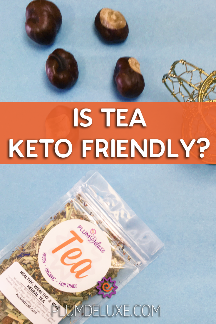 A bag of herbal loose leaf tea and a handful of chestnuts are scattered on a blue background with the words: is tea keto friendly?